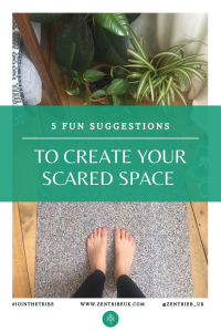 5 TIPS for creating a sacred space